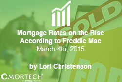 Mortgage Rates on the Rise   Freddie Mac