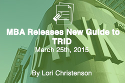 Mortgage Bankers Association Release New TRID Guide