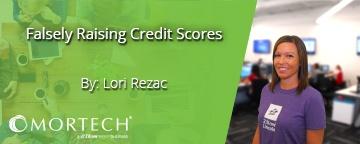 Lori Rezac details 3 ways consumers falsely raise credit scores.