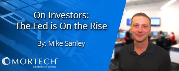 On Investors: The Fed is On the Rise