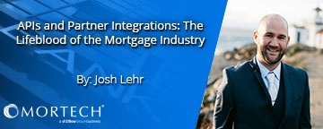 APIs and Partner Integrations: the Life Blood of the Mortgage Industry