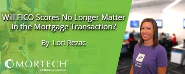 Lori Rezac explores the idea of removing FICO scores from credit reports.