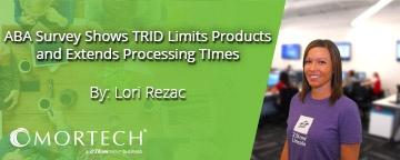 ABA Survey shows TRID Limits by Lori Rezac