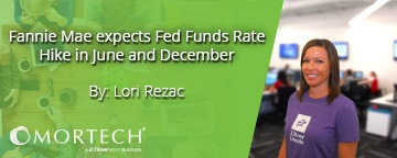 Fannie Mae Expects Rate Hike by Lori Rezac
