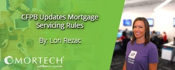 CFPB updates mortgage servicing rules