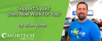 Support Squad: Does Now Work For You
