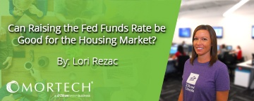 Is raising the Fed funds rate good for mortgages?