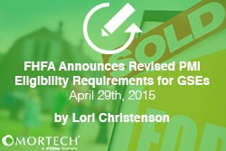 FHFA Announces Revised PMI Eligibility Requirments for GSEs