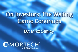 The Mike Sanley on Waiting Game Continues with Investors